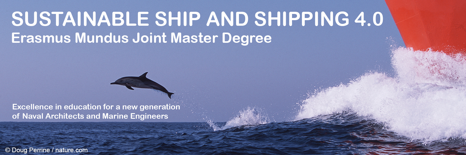 Sustainable Ship and Shipping 4.0 Erasmus Mundus Joint Master degree Excellence in education for a new generation of Naval Architects and Marine Engineers